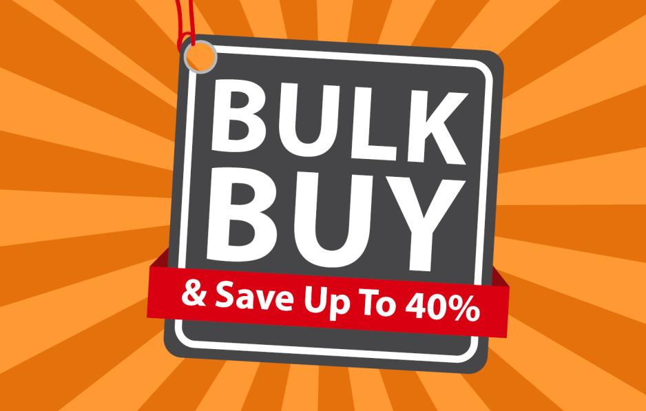 BULK BUY & SAVE UP TO 40%